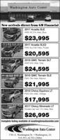 Washington Auto CenterSalesServiceNew arrivals direct from GM Financial2017 Acadia SLEAWD V6 27k miles, Blue$23,9952017 Acadia SLE2FWD 4cy 44k miles, Purple$20,5952018 GMC Terrain SLTAWD 23k miles, Gray$24,5952018 GMC Terrain SLEFWD 19k miles, Maroon$21,9952018 Chevy Equinox LTFWD 24k miles, Orange$17,9952017 Chevy Silverado LTDouble Cab 4x4 17k miles, Red$26,995Complete listing available at washingtonautocenter.comWashington Auto Center1701 E. Washington St. Washington, IA319-591-AUTO (2886) Washington Auto Center Sales Service New arrivals direct from GM Financial 2017 Acadia SLE AWD V6 27k miles, Blue $23,995 2017 Acadia SLE2 FWD 4cy 44k miles, Purple $20,595 2018 GMC Terrain SLT AWD 23k miles, Gray $24,595 2018 GMC Terrain SLE FWD 19k miles, Maroon $21,995 2018 Chevy Equinox LT FWD 24k miles, Orange $17,995 2017 Chevy Silverado LT Double Cab 4x4 17k miles, Red $26,995 Complete listing available at washingtonautocenter.com Washington Auto Center 1701 E. Washington St. Washington, IA 319-591-AUTO (2886)