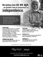 We believe that as we age,we shouldn't have to compromise ourindependence.With researched-based arts,learning and fitness programs andleadership in brain healthy cooking,we help our residents stay sharp,social and independent.GREATER BOSTONCompass On The Bay, South Boston I 617.268.5450*Cornerstone At Canton, Canton I 781.821.3616*The Cambridge Homes, Cambridge I 617.876.0369Forestdale Park, Malden 1 781.333.8903*Goddard House, Brookline I 617.731.8500*John F. Kennedy Apartments, Cambridge I 617.499.7147Neville Place, Cambridge I 617.497.8700*Standish Village, Dorchester I 617.298.5656*CENTRAL MASSConcord Park, Concord I 978.369.4728*Cornerstone At Milford, Milford I 508.473.0035*Nashoba Park, Ayer I 978.772.0707NORTHEAST MA / NHCornerstone At Hampton, Hampton, NH I 603.929.6300*Methuen Village, Methuen I 978.685.2220*SOUTHEASTERN MA / CAPE CODCape Cod Senior Residences, Bourne I 508.564.4474Heights Crossing, Brockton I 508.580.4300*WESTERN MA / CTArmbrook Village, Westfield I 413.568.0000*Farmington Station I 860.284.0505**these communities feature a Compass Memory Support NeighborhoodSLRSENIOR LIVINGRESIDENCESThe Right ValuesCompassMMORY OIndependent Living I Assisted Living I Compass Memory Supportwww.SeniorLivingResidences.com We believe that as we age, we shouldn't have to compromise our independence. With researched-based arts, learning and fitness programs and leadership in brain healthy cooking, we help our residents stay sharp, social and independent. GREATER BOSTON Compass On The Bay, South Boston I 617.268.5450* Cornerstone At Canton, Canton I 781.821.3616* The Cambridge Homes, Cambridge I 617.876.0369 Forestdale Park, Malden 1 781.333.8903* Goddard House, Brookline I 617.731.8500* John F. Kennedy Apartments, Cambridge I 617.499.7147 Neville Place, Cambridge I 617.497.8700* Standish Village, Dorchester I 617.298.5656* CENTRAL MASS Concord Park, Concord I 978.369.4728* Cornerstone At Milford, Milford I 508.473.0035* Nashoba Park, Ayer I 978.772.0707 NORTHE