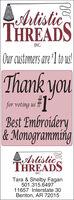 LArtisticTHREADSINC.Our customers are 1 to us!Thank youjoufor voting usBest Embroidery& MonogrammingArtisticTHREADSINC.Tara & Shelby Fagan501.315.649711657 Interstate 30Benton, AR 72015 LArtistic THREADS INC. Our customers are 1 to us! Thank you jou for voting us Best Embroidery & Monogramming Artistic THREADS INC. Tara & Shelby Fagan 501.315.6497 11657 Interstate 30 Benton, AR 72015