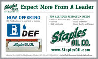 Staples Expect More From A LeaderOIL CO.www.Staplesoil.comNOW OFFERINGFOR ALL YOUR PETROLEUM NEEDS Premium Diesel with Soy Storage Tanks Pumps and Meters Hoses, Nozzles and GaugesDEF Fluid delivered to your farm or businessGasolineBDEF staple Bulk LubricantsOIL CO.Sitaples OIL CO.www.StaplesOil.comIndustrial Park | 1680 North Redding Ave. Windom | 507-831-4450 | 800-642-5124 | Contact Todd Sorensen at todds@staplesoil.com Staples Expect More From A Leader OIL CO. www.Staplesoil.com NOW OFFERING FOR ALL YOUR PETROLEUM NEEDS  Premium Diesel with Soy Storage Tanks  Pumps and Meters  Hoses, Nozzles and Gauges DEF Fluid delivered to your farm or business Gasoline BDEF staple  Bulk Lubricants OIL CO. Sitaples OIL CO. www.StaplesOil.com Industrial Park | 1680 North Redding Ave. Windom | 507-831-4450 | 800-642-5124 | Contact Todd Sorensen at todds@staplesoil.com