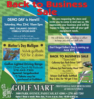 Back toBusinessSaleWe are reopening the store andinvite you to come in and see us. Weappreciate your business and will behappy to help you with all your golfequipment needs.DEMO DAY is Here!!!Saturday, May 23rd, 10am-2pmPING, CALLAWAY, ODYSSEY,COBRA & TAYLOR MADEJoin us at Golfun and seenew equipment from these major brands!We will follow CDC guidelines in effortto keep you and our staff safe.Mother's Day MulliganDon't forget Father's Day is coming upJune 21*iVolvik Volvik golfballs$25 for 2 dozenBACK TO BUSINESS SALE*Specials*Golfun Lighted Driving Range2511 Olivet Church Rd PaducahCallaway Epic Flash Driver $3499Reg. $530Callaway Epic Flash Fairday Wood $1999Reg $300EPIC270-442-7205Special: largebucket$5 Tokens may bepurchased at GolfMartLimited QuantitiesSrixon Golf Balls Softfeel SRIXONBuy 2 doz. for $40 get 1 freeGOLF MARTPROFESSIONAL GOLF MERCHANDISEAT DISCOUNT PRICE3000 PARK AVENUE, PADUCAH, KY 42001  (270) 442-7205Open 7 Days a week. Mon.-Sat., 9 a.m.-6 p.m.; Sun. 12:30-4:30 p.m. Back to Business Sale We are reopening the store and invite you to come in and see us. We appreciate your business and will be happy to help you with all your golf equipment needs. DEMO DAY is Here!!! Saturday, May 23rd, 10am-2pm PING, CALLAWAY, ODYSSEY, COBRA & TAYLOR MADE Join us at Golfun and see new equipment from these major brands! We will follow CDC guidelines in effort to keep you and our staff safe. Mother's Day Mulligan Don't forget Father's Day is coming up June 21*i Volvik Volvik golfballs $25 for 2 dozen BACK TO BUSINESS SALE *Specials* Golfun Lighted Driving Range 2511 Olivet Church Rd Paducah Callaway Epic Flash Driver $3499 Reg. $530 Callaway Epic Flash Fairday Wood $1999 Reg $300 EPIC 270-442-7205 Special: largebucket $5 Tokens may be purchased at GolfMart Limited Quantities Srixon Golf Balls Softfeel SRIXON Buy 2 doz. for $40 get 1 free GOLF MART PROFESSIONAL GOLF MERCHANDISE AT DISCOUNT PRICE 3000 PARK AVENUE, PADUCAH, KY 42001  (270) 442-7205 Open 7 Days a week. Mon.-Sat., 9 a.m.-6 p.m.; Sun. 12:30-4:30 p.m.