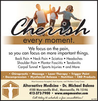 Cherishevery moment.We focus on the pain,so you can tocus on more important things.Back Pain  Neck Pain  Sciatica  HeadachesShoulder Pain  Plantar Fasciitis  TendonitisCarpal Tunnel  Sports Injuries  and MoreChiropractic  Massage  Laser Therapy  Trigger PointDecompression  Myofascial Release  Nutrition  CBD ProductsMost Insurance Accepted, Auto Injuries, and Workers Comp CasesAlternative Medicine - Dr. Michael Baleno4100 Monroeville Blvd., Monroeville, PA 15146412-372-7900  www.ampmcenter.comCall today to schedule a free consultation!odno-118387 Cherish every moment. We focus on the pain, so you can tocus on more important things. Back Pain  Neck Pain  Sciatica  Headaches Shoulder Pain  Plantar Fasciitis  Tendonitis Carpal Tunnel  Sports Injuries  and More Chiropractic  Massage  Laser Therapy  Trigger Point Decompression  Myofascial Release  Nutrition  CBD Products Most Insurance Accepted, Auto Injuries, and Workers Comp Cases Alternative Medicine - Dr. Michael Baleno 4100 Monroeville Blvd., Monroeville, PA 15146 412-372-7900  www.ampmcenter.com Call today to schedule a free consultation! odno-118387