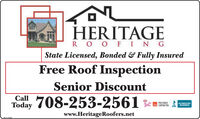 HERITAGER O O FINGState Licensed, Bonded & Fully InsuredFree Roof InspectionSenior DiscountToday 708-253-2561%=s I-PREFERREDCONTRACTORACCREDITEDBUSINESSBBBwww.HeritageRoofers.netSMCLET HERITAGE R O O FING State Licensed, Bonded & Fully Insured Free Roof Inspection Senior Discount Today 708-253-2561 %=s I- PREFERRED CONTRACTOR ACCREDITED BUSINESS BBB www.HeritageRoofers.net SMCLET