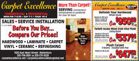 Carpet Excellence More Than Carpet!CapetGurpat EurellenweNOW OPENThurs 8SERVING connecticutMON-FRI 7-4:30 SAT 7-1COMMERCIAL  RESIDENTIALMON-FRI 7-4:30  SAT 7-1  THUR 'til 8Homeowners & Landlordsfor Over 50 YearsRefinish Your HardwoodWhole HouseBased on 700 sq ftSand, 3 Coats ÓilBased Urethanea9509SALES  SERVICE INSTALLATIONWith Coupon Cannot becombined. Expires 6/3o/20Inc. CAHIC License 060987Before You Buy...Compare Our Prices!Tarkett Access Wood Grain Vinyl PlankLiving RoomMakeYour WoodFloorsNew!Based on 216 sg ftInstalled with ShoeMolding & Skim CoatWith Coupon. Cannot be$537TaxInc.CAHARDWOOD  LAMINATE  CARPETVINYL  CERAMIC  REFINISHINGcombined. Expires 6/30/20Plush Carpet3 Rooms - Installed with PadBased on 48 sq yds1920 East Main Street, Waterbury203-756-0091 OR 203-575-9229On 647carpetexcellence.net I carpetexcellence@sbcglobal.netWith Coupon Cannot becombined. Expires 6/30/20TaxInc.CA Carpet Excellence More Than Carpet! Capet Gurpat Eurellenwe NOW OPEN Thurs 8 SERVING connecticut MON-FRI 7-4:30 SAT 7-1 COMMERCIAL  RESIDENTIAL MON-FRI 7-4:30  SAT 7-1  THUR 'til 8 Homeowners & Landlords for Over 50 Years Refinish Your Hardwood Whole House Based on 700 sq ft Sand, 3 Coats Óil Based Urethane a9509 SALES  SERVICE INSTALLATION With Coupon Cannot be combined. Expires 6/3o/20  Inc. CA HIC License 060987 Before You Buy... Compare Our Prices! Tarkett Access Wood Grain Vinyl Plank Living Room Make Your Wood Floors New! Based on 216 sg ft Installed with Shoe Molding & Skim Coat With Coupon. Cannot be $537 Tax Inc.CA HARDWOOD  LAMINATE  CARPET VINYL  CERAMIC  REFINISHING combined. Expires 6/30/20 Plush Carpet 3 Rooms - Installed with Pad Based on 48 sq yds 1920 East Main Street, Waterbury 203-756-0091 OR 203-575-9229 On 647 carpetexcellence.net I carpetexcellence@sbcglobal.net With Coupon Cannot be combined. Expires 6/30/20 Tax Inc.CA