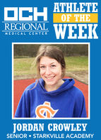 OCHATHLETEOF THEREGIONALWEEKMEDICAL CENTERJORDAN CROWLEYSENIOR  STARKVILLE ACADEMY OCH ATHLETE OF THE REGIONAL WEEK MEDICAL CENTER JORDAN CROWLEY SENIOR  STARKVILLE ACADEMY