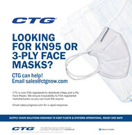 CTGLOOKINGFOR KN95 OR3-PLY FACEMASKS?CTG can help!Email sales@ctgnow.comCTG is now FDA registered to distribute KN95 and 3-PlyFace Masks. We ensure traceability to FDA registeredmanufacturers so you can trust the source.Email sales@ctgnow.com for a rapid response.SUPPLY CHAIN SOLUTIONS DESIGNED TO KEEP FLEETS & SYSTEMS OPERATIONAL, READY AND SAFECTGOne Odell Plaza. Suite 139. Yonkers. NY 10701914.779 3500 | salesactgnow.com | CTGNOW.COMFollow us on Linkedin2020 CTC is a Negistered trademack of Crestwood Technology Group. Corp. All rights reserved CTG LOOKING FOR KN95 OR 3-PLY FACE MASKS? CTG can help! Email sales@ctgnow.com CTG is now FDA registered to distribute KN95 and 3-Ply Face Masks. We ensure traceability to FDA registered manufacturers so you can trust the source. Email sales@ctgnow.com for a rapid response. SUPPLY CHAIN SOLUTIONS DESIGNED TO KEEP FLEETS & SYSTEMS OPERATIONAL, READY AND SAFE CTG One Odell Plaza. Suite 139. Yonkers. NY 10701 914.779 3500 | salesactgnow.com | CTGNOW.COM Follow us on Linkedin 2020 CTC is a Negistered trademack of Crestwood Technology Group. Corp. All rights reserved