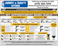 1045 Grape St, Whitehall, PA 18052ARMY & NAVYSTORE(610) 266-1045Monday through Saturday 9:30 am to 6:00 pmClosed on SundayPlease wear protective face masks and gloves per the Govenor's instructions.www.GearStuff.comwww.buy-guns.comWhile you are at the store for your appointment, check out our selection of work wear and work boots featuring buy one itemand get the second item for half price with all footwear and work wear. Second item must of equal or lesser value.BY APPOINTMENT GUN SALEIN STORE ONLYFree American Flag Patchwith purchase of any fire armKIMBER 1911RAPTOR ICE ASACPPALL SO CUSTOM CARY FULL SIEKIMBER 1911CUSTOM CARY S ACPCENTURY ARMS AK47wooD STOCKGLOCK 48STANLESS SINGLE STACKGLOCK 42 380PURPLE AND BLACKROSSI RIFLE TUFFY22 AND 410 TwO BARRELSKIMBER 1911GLOCK2K S FULL SROSSI 357wooD STOOK LEVER ACTION WOco STOCK LEVER ACTIONROSSI 44MAG$145000$9000 $9000$80000$75000$6500$65000$50000$15000$65000GUN/HOLSTER/AMMO PACKAGECOTTONFACE MASKSMITH AND WESSON SHELD 20WITHBULT IN CRIMSON TRACE LASER SMMONE BOX OF 9MM FMJ SO COUNTWITHPM2.5 FILTERSWALTHER CREED SMM FULL SIZESMM FMJ SO COUNTWALTHERS ONE BOX OF 9MM HP 20 COUNT$50000$65000ONE HARD CASEONE EXTRA MAGONE BLACK MULTIFIT HOLSTERHARD CASEVery comfortable andbreathable fabricMask comes with tworeplacement fitersTAURUS G2C SMM BLACKGLOCK 48 9MM CALONE BOX OF 9MM FMJ 5O COUNTONE BOX OF 9MM HP 25 COUNTONE HARD CASE$40000LOCKAdditional Siters available.Assorted colors available3py civilan mask 2o packPrice: s5.003 ply civilan mask so pack,Price s3500Safety Face shield singePrice: s5.00PM2S cotton mask with12 fiters s20.0ONE BLACK MULTIFIT HOLSTERONE HARD CASEUTILITY FOOTWEARHIKING FOOTWEARCLOTHINGCAROLINA LOGGERSTEEL TOE STYLER CAS21CAROLINA LOGGERNON- STEEL TOE STYLE CAB21REGULAR PRICE S140.00MERRELL MOABMID STYLER OS04SREGULAR PRICE s100.00MERRELL MOABMID WP STYLE O60s1All Carhartt shorts and T-shirtsare buy one item and get thesecond half price.Featuring a big selection of carharttcolors and styles, second itemmust