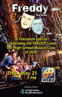 FreddyAwardsA Television SpecialCelebrating the FREDDY's andthe High School Musical Classof 2020Thu, May 217 PMWFMZSignature PartnerLehigh ValleyHealth Network Freddy Awards A Television Special Celebrating the FREDDY's and the High School Musical Class of 2020 Thu, May 21 7 PM WFMZ Signature Partner Lehigh Valley Health Network