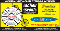 MEMORIAL DAY ENJOY CYCLING & KAYAKING!ACTIONSPORIShurricaneLeaders in LightweightWE SELL LÍvKAYAKSHAVE ARRIVED! Lightweight Reasonably PricedC momentumcavnda GGIANTSERVICESKI, SNOWBOARD, KAYAK & BIKE.BE READY FOR THE TRIPGETDEALSFITTEDACTION SPORTS.BICYCLE CENTERWE REPAIRALL TYPESOF BIKESPICK UPDELIVERYFREE LIFETIMEADJUSTMENTS FOROLD SAYBROOK STORE NOW OPEN!actionsportsct.comORIGINAL BUYERBRANFORD  324 W. Main St.  203.481.5511Closed Monday  Open Tues.-Fri. 12-6pm  Sat. 10-5 pm & Sun. 12-5pmOLD SAYBROOK  1385 Post Road  860.388.1291Closed Monday  Open Tues.-Fri. 10-5pm  Sat. 9-4 pm & Sun. 10-4pm MEMORIAL DAY ENJOY CYCLING & KAYAKING! ACTION SPORIS hurricane Leaders in Lightweight WE SELL LÍv KAYAKS HAVE ARRIVED!  Lightweight  Reasonably Priced C momentum cavnda GGIANT SERVICE SKI, SNOWBOARD, KAYAK & BIKE. BE READY FOR THE TRIP GET DEALS FITTED ACTION SPORTS. BICYCLE CENTER WE REPAIR ALL TYPES OF BIKES PICK UP DELIVERY FREE LIFETIME ADJUSTMENTS FOR OLD SAYBROOK STORE NOW OPEN! actionsportsct.com ORIGINAL BUYER BRANFORD  324 W. Main St.  203.481.5511 Closed Monday  Open Tues.-Fri. 12-6pm  Sat. 10-5 pm & Sun. 12-5pm OLD SAYBROOK  1385 Post Road  860.388.1291 Closed Monday  Open Tues.-Fri. 10-5pm  Sat. 9-4 pm & Sun. 10-4pm