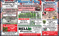 """Memorial DayBell Nurseries CouponAll Shade,Flowering &Fruit Trees20 OFF!TOP QUALITYSale in effect Wed. 5/20 - Tues. 5/27GARDEN SOIL $599eaOR 4 for $2000Huge Hanging BasketsNot to be used with any other offer. One Couponper family - Expires 4/4/2020BUY 2 & SAVE $2.00KNOCKOUT, TEAS& CLIMBING ROSESIN BUD & BLOOMWith This Ad!Privacy PlantsFREE Fertilizer Packetwith eachJust mention this ad!Sizes2'-7ARBORVITAE Great Selection!TROPICALSIN FULL COLORMandevilla, Hibiscus, CitrusStarting $999SPRUCE, PINE &niCOLOCIS 