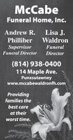 McCabeFuneral Home, Inc.Andrew R.Lisa J.PhilliberWaldronSupervisorFuneralFuneral DirectorDirector(814) 938-0400114 Maple Ave.Punxsutawneywww.mccabewaldronfh.comProvidingfamilies thebest careat theirworst time. McCabe Funeral Home, Inc. Andrew R. Lisa J. Philliber Waldron Supervisor Funeral Funeral Director Director (814) 938-0400 114 Maple Ave. Punxsutawney www.mccabewaldronfh.com Providing families the best care at their worst time.