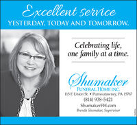 Excellent serviceYESTERDAY, TODAY AND TOMORROW.Celebrating life,one family at a time.ShumakerFUNERAL HOME INC.115 E Union St.  Punxsutawney, PA 15767(814) 938-5421ShumakerFH.comBrenda Shumaker, SupervisorCadfinity Excellent service YESTERDAY, TODAY AND TOMORROW. Celebrating life, one family at a time. Shumaker FUNERAL HOME INC. 115 E Union St.  Punxsutawney, PA 15767 (814) 938-5421 ShumakerFH.com Brenda Shumaker, Supervisor Cadfinity