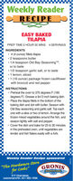 """Weekly ReaderRECIPEEASY BAKEDTILAPIAPREP TIME O HOUR 35 MINS 4 SERVINGSINGREDIENTS4 (4 ounce) fillets tilapia 2 teaspoons butter 1/4 teaspoon Old Bay Seasoning TM,or to taste 1/2 teaspoon garlic salt, or to taste 1 lemon, sliced1 (16 ounce) package frozen cauliflowerwith broccoli and red pepperINSTRUCTIONS Preheat the oven to 375 degrees F (190degrees F). Grease a 9x13 inch baking dish. Place the tilapia fillets in the bottom of thebaking dish and dot with butter. Season withOld Bay seasoning and garlic salt. Top eachone with a slice or two of lemon. Arrange thefrozen mixed vegetables around the fish, andseason lightly with salt and pepper. Cover the dish and bake for 25 to 30 minutesin the preheated oven, until vegetables aretender and fish flakes easily with a fork.Weekly Reader Recipe sponsored""""The Hardware Storefor Cooks""""GRONISKARDWARE517 Cherokee,Leavenworth, KS I 682-1384102302 Weekly Reader RECIPE EASY BAKED TILAPIA PREP TIME O HOUR 35 MINS 4 SERVINGS INGREDIENTS 4 (4 ounce) fillets tilapia  2 teaspoons butter  1/4 teaspoon Old Bay Seasoning TM, or to taste  1/2 teaspoon garlic salt, or to taste  1 lemon, sliced 1 (16 ounce) package frozen cauliflower with broccoli and red pepper INSTRUCTIONS  Preheat the oven to 375 degrees F (190 degrees F). Grease a 9x13 inch baking dish.  Place the tilapia fillets in the bottom of the baking dish and dot with butter. Season with Old Bay seasoning and garlic salt. Top each one with a slice or two of lemon. Arrange the frozen mixed vegetables around the fish, and season lightly with salt and pepper.  Cover the dish and bake for 25 to 30 minutes in the preheated oven, until vegetables are tender and fish flakes easily with a fork. Weekly Reader Recipe sponsored """"The Hardware Store for Cooks"""" GRONIS KARDWARE 517 Cherokee, Leavenworth, KS I 682-1384 102302"""