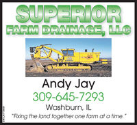"SUPERIORFARM DRAINAGE, LLC1 Andy Jay309-645-7293Washburn, IL""Fixing the land together one farm at a time. ""SM-LA1767135 SUPERIOR FARM DRAINAGE, LLC 1  Andy Jay 309-645-7293 Washburn, IL ""Fixing the land together one farm at a time. "" SM-LA1767135"