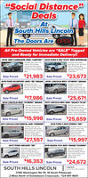 """""""Social Distance""""DealsAtSouth Hills LincolnThe Doors Are OPENAll Pre-Owned Vehicles are """"SALE"""" Taggedand Ready for Immediate Delivery!!2019 JEEP CHEROKEE 4WD """"LIMITED"""" 2014 FORD F-150 """"FX-4"""" 4WD SUPERCABP41328. Ordord White.Block Sport Cloth, V8. SelectShit. 20 Wheels. RearPO01BA, Olive Green. V6.Leather, Tech Package.Lone Sense. Rear Camera.Adaptive Cruise. NavigationVConnect. 1Owner. 26.000Camera, Power Rear WindowAdjustable Pedals. Only37000 MiesMies.Sale Priced $21,983 Sale Priced $23,6732019 FORD ECOSPORT AWD """"SE"""" SEDAN 2019 LINCOLN MKZ """"HYBRID"""" SEDANSPO0540, Race Red,Mooneoot, Navigation, RearCamera, Ford Pass, 1Owner,Like New, M.000 MilesPO0690, ked Mocha,Adaptive Cruise, LaneKeeping. Heated Seats, Bis,Remote Start, Rear ComeraReverse Sense, 22.000 Mies.Warranty Up To 100.000 Mies$17,986 Sale Priced$25,671Sale Priced2014 LINCOLN MKZ """"HYBRID"""" SEDAN 2017 LINCOLN MKC AWD """"SELECT PLUS""""s0724nA, Patinum Dune,Moonroot Heated Leather,Rear camera, Remote StartAuto Cimate, Revere Serse,Spotiess! 35.000 MiesP92070, Ingot Siver, PanoRoot, Navigation, CimatePackage, Reor Camera. RemoteStart. Auto Cimate, HeatedLeather 1Owner, 28.000 Miles.Wananty Up To 100.000 Mies$15,998 Sale Priced $25,659Sale Priced2017 LINCOLN CONTINENTAL AWD """"PREMIER""""2016 FORD C-MAX ENERGI """"SEL""""P93190, Ingot Silves V6.Heated Seats, Remote Stat,Rear Camera, Sync 3, Forward& Reverse Sense, 1OwneBesutful, 22.000 Mies,Warranty Up To 100,00 MilesP92460, Techtonic Gold,Heated Leather, RearCamera, Remote StartPower Rear Gate,Premium Audio,navigation, 16.000 MilesCERTIFIED'$27,557 Sale Priced$15,997Sale Priced2017 FORD ESCAPE """"SE""""2016 MAZDA CX-9 AWD """"GRAND TOURING""""PO0250, Orford White, StoneCoth, 15 Ecoboost, ReerCamera, 10 Way PowerseatSYNC. Privacy Glass, Auto Start& Stop. """"Not A Previous Rental"""".700 Miles205086A. Machine GrayMoon Roof. Nevigation,Heads Up Display. 3rd RowSeat. Heated Leather, FullPower. Local Owner,43,000 MiesSale Priced$16,353 Sale Priced $24,672SOUTH HILLS LINCOLN ALINCOLNCERTIFIED PRE-"""
