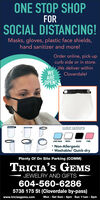 ONE STOP SHOPFORSOCIAL DISTANCING!Masks, gloves, plastic face shields,hand sanitizer and more!Order online, pick-upcurb side or in store.We deliver withinWEAREOPEN!Cloverdale!color optionsLIGHT BLUEWHITEBLACKPINK* Non-Allergenic* Washable/ Quick-dryPlenty Of On Site Parking (COMM)TRICIA'S GEMSJEWELRY AND GIFTS604-560-62865738 175 St (Cloverdale by-pass)www.triciasgems.comMon - Sat 9am - 6pm Sun 11am - 5pm ONE STOP SHOP FOR SOCIAL DISTANCING! Masks, gloves, plastic face shields, hand sanitizer and more! Order online, pick-up curb side or in store. We deliver within WE ARE OPEN! Cloverdale! color options LIGHT BLUE WHITE BLACK PINK * Non-Allergenic * Washable/ Quick-dry Plenty Of On Site Parking (COMM) TRICIA'S GEMS JEWELRY AND GIFTS 604-560-6286 5738 175 St (Cloverdale by-pass) www.triciasgems.com Mon - Sat 9am - 6pm Sun 11am - 5pm