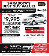 """SARASOTA'SBEST SUV VALUE!2019SAFETYIIHSPICKFREE OILCHANGESFOR LIFE2019 MITSUBISHI MIRAGE ES HATCHBACKMSRP: $16,675 SAVE: $6,080BUY FOR$9,995OR $185 PER MONTH$O DOWN 