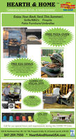 """HEARTH & HOME  Rerb Chrna""""Celebrating almost 50 yrs. in family business"""".2019Dally HeraldEnjoy Your Back Yard This Summer!Grills/BBQ'sFirepitsPatio Furniture/UmbrellasFREE PIZZA OVENa $129 value with any GMGDaniel Boone Pelet GrillNow thru 5/30/20.Not valid with any otheroffers/specials.FREE EGG GENIUSAutomatic Temperature Controla $239 value with a BIG GREEN EGGand accessories over $1000.Now thru 5/30/20. Not valid with anyother offers/specials,OMBO KISPECIAL $999999 reg $1098. Napoleon HamptonGas Firepit with Glass Guard & Cover.Now thru 5/30/20. Not valid withany other offers/specials.FREEPro Chef's Knide$45 value with purchase ofP.Series. Now thru S/30/20.Not valid with anyother offers/specialsBROILMASEERUSA10% OFFBerlin GardensPoly-Furniture.Now thru 5/30/20.Not valid with any otheroffers/specialsCall for our special hours and requirements during the COVID 19 Crisis.530 W. Northwest Hwy. (Rt. 14) * Mt. Prospect (2 biks. N. of Central, just W. of Rt 83)847.259.7550 * HearthAndHomeUSA.comBBB HEARTH & HOME  Rerb Chrna """"Celebrating almost 50 yrs. in family business"""". 2019 Dally Herald Enjoy Your Back Yard This Summer! Grills/BBQ's Firepits Patio Furniture/Umbrellas FREE PIZZA OVEN a $129 value with any GMG Daniel Boone Pelet Grill Now thru 5/30/20. Not valid with any other offers/specials. FREE EGG GENIUS Automatic Temperature Control a $239 value with a BIG GREEN EGG and accessories over $1000. Now thru 5/30/20. Not valid with any other offers/specials, OMBO KI SPECIAL $999 999 reg $1098. Napoleon Hampton Gas Firepit with Glass Guard & Cover. Now thru 5/30/20. Not valid with any other offers/specials. FREE Pro Chef's Knide $45 value with purchase of P.Series. Now thru S/30/20. Not valid with any other offers/specials BROILMASEER USA 10% OFF Berlin Gardens Poly-Furniture. Now thru 5/30/20. Not valid with any other offers/specials Call for our special hours and requirements during the COVID 19 Crisis. 530 W. Northwest Hwy. (Rt. 14) * Mt. Prospect (2 biks. N. of Cent"""