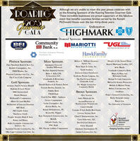"ROARIIGAlthough we are unable to meet this year, please celebrate withus the Amazing Sponsors of the Roaring Twenties Gourmet Gala.These incredible businesses are proud supporters of this fabulousevent that benefits countless families served by the RonaldMcDonald House over the last thirty-three years.UnderwriterGALAHIGHMARK.Diamond SponsoRSCommunitySS. Bank N.A.BEIMIMARIOTTIUGLUNITEDGILSONITELABORATORIESBUILDING PRODUCTSBOWENCalty rodtcts Snce ORLOK ZAR UGThe Harry & Jeanetre WeinbengFoundation, Inc.HawkFamilyFOUNDATION/Platinum SponsorsSilver SponsorsRoberi C. Williams INSURANCEAGENCY, Inc.Hospice of ilhe SaCRed HEARTFirst Norihern Bank & TauSt Co.Kapital Morrgage LEnding, LLCAMeriprise Financial- JEnnifer WilliamsoNRossi Signs & CRANE, Inc.Kelly MazdaKavlick Enterprises, Inc.Bochon Appraisal ServiceSAndy InsalacoLandmark COMMUNity BankP&W/Washo, InC.SCRANTON Unico FoundationBrian T. Kelly CPA& Associates LLCMArIy & MAry JANEMCGURRIN FamilyPionEEr CONSTRUCTION Co., Inc.Sarfusky Paving Company, Inc.The Coca Cola CompanyChamberlin & ReinheimerThe Paul & ANNNE FalzettChAritable FundMichael & Gayle GREENSTEININSURERS, INC.Gold SponsorsMichael & SHARON PANASEvichDOnald BernSIein & PAIricia TaylorThe WRighT CENTER foRCOMmunity HealthATORNEY Fred & NANETTE RinaldiMichele & Miclhael NEARYBarbara & Louis NivERTEAstern Rooling SysTEMs, INc.Mulvey ConSIRUcrion, Inc.Fideliry BankBRONZE SponsorSH&K INTERNATionAalONEPOINTFNCB BAnkMARIin BROWERAlice VANSTONPERry's GENERal CONTRACTNG, Inc.Food & Fire BBQ - TaphouseMcDOnald's CorpOrAtionArley Wholesale INC.Realry Network GRoupGenTex CORPORATONAlbert & CArol MuellerRogan LAwLevine ENTerpriseS, INc.AssuredParINERS ofNorilheasIERn PenNsylvaniaMcDOnalds of GREATER SCRANIONThe Universiry of SCRANIONKANTON Realty, INc.CArol ChisdakNBT BAnkNET CRedir UNIONKArAM OrihodonTics, PCCENTURY 21 Jack Ruddy Real EstaTeNOriheast FoodsKEURIG/DR. PeppERCirizEns Savings BankPeoples SecuriTy Bank & TRUSTKURI HEnnEMuih CONSIRUCIION, INC.Cloud 9 TRANsporiaion, Inc.RonaldMcDonaldHouseMeTLifeCoov Industries, LLCRainey and RaineyORlAndo Foods, INc.David & Gail DicksteinRudis Enterprise CONSIRUCIIONSErvices, Inc.ScrantonPNC BankElaine SliepardSuperior Electric CONTRACTING, Inc.PPL Electric Uriliries CorporationGlenburn VETERNARANS PCKeeping families close""Villa Capri CRUISERS CAR Club, INc.Grimm CoNSTRUCrioN, INc. ROARIIG Although we are unable to meet this year, please celebrate with us the Amazing Sponsors of the Roaring Twenties Gourmet Gala. These incredible businesses are proud supporters of this fabulous event that benefits countless families served by the Ronald McDonald House over the last thirty-three years. Underwriter GALA HIGHMARK. Diamond SponsoRS Community SS. Bank N.A. BEI MIMARIOTTI UGL UNITED GILSONITE LABORATORIES BUILDING PRODUCTS BOWEN Calty rodtcts Snce ORLOK ZAR UG The Harry & Jeanetre Weinbeng Foundation, Inc. HawkFamily FOUNDATION/ Platinum Sponsors Silver Sponsors Roberi C. Williams INSURANCE AGENCY, Inc. Hospice of ilhe SaCRed HEART First Norihern Bank & TauSt Co. Kapital Morrgage LEnding, LLC AMeriprise Financial - JEnnifer WilliamsoN Rossi Signs & CRANE, Inc. Kelly Mazda Kavlick Enterprises, Inc. Bochon Appraisal Service SAndy Insalaco Landmark COMMUNity Bank P&W/Washo, InC. SCRANTON Unico Foundation Brian T. Kelly CPA & Associates LLC MArIy & MAry JANE MCGURRIN Family PionEEr CONSTRUCTION Co., Inc. Sarfusky Paving Company, Inc. The Coca Cola Company Chamberlin & Reinheimer The Paul & ANNNE Falzett ChAritable Fund Michael & Gayle GREENSTEIN INSURERS, INC. Gold Sponsors Michael & SHARON PANASEvich DOnald BernSIein & PAIricia Taylor The WRighT CENTER foR COMmunity Health ATORNEY Fred & NANETTE Rinaldi Michele & Miclhael NEARY Barbara & Louis NivERT EAstern Rooling SysTEMs, INc. Mulvey ConSIRUcrion, Inc. Fideliry Bank BRONZE SponsorS H&K INTERNATionAal ONEPOINT FNCB BAnk MARIin BROWER Alice VANSTON PERry's GENERal CONTRACTNG, Inc. Food & Fire BBQ - Taphouse McDOnald's CorpOrAtion Arley Wholesale INC. Realry Network GRoup GenTex CORPORATON Albert & CArol Mueller Rogan LAw Levine ENTerpriseS, INc. AssuredParINERS of NorilheasIERn PenNsylvania McDOnalds of GREATER SCRANION The Universiry of SCRANION KANTON Realty, INc. CArol Chisdak NBT BAnk NET CRedir UNION KArAM OrihodonTics, PC CENTURY 21 Jack Ruddy Real EstaTe NOriheast Foods KEURIG/DR. PeppER CirizEns Savings Bank Peoples SecuriTy Bank & TRUST KURI HEnnEMuih CONSIRUCIION, INC. Cloud 9 TRANsporiaion, Inc. Ronald McDonald House MeTLife Coov Industries, LLC Rainey and Rainey ORlAndo Foods, INc. David & Gail Dickstein Rudis Enterprise CONSIRUCIION SErvices, Inc. Scranton PNC Bank Elaine Sliepard Superior Electric CONTRACTING, Inc. PPL Electric Uriliries Corporation Glenburn VETERNARANS PC Keeping families close"" Villa Capri CRUISERS CAR Club, INc. Grimm CoNSTRUCrioN, INc."