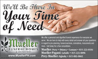 We'll Be There InYour Timeof NeedMuellerWe offer a personal and dignified funeral experience for everyone weserve. We are here to help with every detail and answer all your questionsin regard to pre-planning, funeral services, cremations, monuments andmore. Call today for a free consultation.FUNERAL HOMES Mueller: Peru  Ottawa  Lostant  815-223-0184& CREMATORYMueller-Pagani: LaSalle  815-223-0096Prey-Mueller: 0glesby  815-883-8662www.MuellerFH.comSM-LA1778316 We'll Be There In Your Time of Need Mueller We offer a personal and dignified funeral experience for everyone we serve. We are here to help with every detail and answer all your questions in regard to pre-planning, funeral services, cremations, monuments and more. Call today for a free consultation. FUNERAL HOMES Mueller: Peru  Ottawa  Lostant  815-223-0184 & CREMATORY Mueller-Pagani: LaSalle  815-223-0096 Prey-Mueller: 0glesby  815-883-8662 www.MuellerFH.com SM-LA1778316