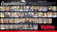 Congiatulations!CLASS OF 2020We salute all of our area's graduates for their dedication and hardwork. Congratulations to our Hy-Vee employees on earning theirdiplomas. We wish you all the best for the future!Rene tanoleRylan DelingerLasale PeruMathew GeorgeLaSale PeruMichael HammenHaley HelbeyLasalle PeruMam KofoldLasale PerEthan BelskiNevin BoremAlex KosciewiceJesus CanaLaSale PeruJusin KeelingLadalle PeruOdin KlotaLeSalle PeruLaSalle PeruLASalle PeruLaSalle PeruLASalle PeruLasale PerMolly PangrLasale PeruRaegre Poole LaallePeruColby tankiLasale-PeruMichela OolaKevin RodriqueLasale-PeruTony Skiner LaallePeruJeses MandujanoIsaac Malar LaalleGarret MerbohZachary PlackettMadisyn RoeDew VerwayLaSale PeruLaSale PeruPenLasale PeruLaSale PeruLasale PeruLasalle PeruNolan ylePunam CountyAnthony Labanowski Alion Cnola PamPunam CountyAlexandria ColierBrooke MotterSarah BeaiEmma GlafkaKelly ConsidineS BedeHannah JohasonSt BedeHayley ShortSt BedeCellette MotterCountyLaMoilleLMailleLaMolleBure ValleyBureau VlleyHyVeeMeghan BeraardoniHallryan FuentesHallEMPLOYEE OWNEDLevi GinterHanna GoodrumRegina ScarpaciArlington StienneParker ManningKylie PeryFieldorestHallHalHalMendota1651 Midtown Road  Peru  815-223-5219 Congiatulations!   CLASS OF 2020 We salute all of our area's graduates for their dedication and hard work. Congratulations to our Hy-Vee employees on earning their diplomas. We wish you all the best for the future! Rene tanole Rylan Delinger Lasale Peru Mathew George LaSale Peru Michael Hammen Haley Helbey Lasalle Peru Mam Kofold Lasale Per Ethan Belski Nevin Borem Alex Kosciewice Jesus Cana LaSale Peru Jusin Keeling Ladalle Peru Odin Klota LeSalle Peru LaSalle Peru LASalle Peru LaSalle Peru LASalle Peru Lasale Per Molly Pangr Lasale Peru Raegre Poole Laalle Peru Colby tanki Lasale-Peru Michela Oola Kevin Rodrique Lasale-Peru Tony Skiner Laalle Peru Jeses Mandujano Isaac Malar Laalle Garret Merboh Zachary Plackett Madisyn Roe Dew Verway LaSale Peru LaSale Peru Pen Lasale Per