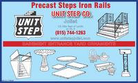Precast Steps Iron RailsUNIT STEP CO.UNITSTEPJoliet1/2 Mile East of Larkinon Rt. 8(815) 744-1263www.unitstepjoliet.comBASEMENT ENTRANCE YARD ORNAMENTSSM-CL1748419 Precast Steps Iron Rails UNIT STEP CO. UNIT STEP Joliet 1/2 Mile East of Larkin on Rt. 8 (815) 744-1263 www.unitstepjoliet.com BASEMENT ENTRANCE YARD ORNAMENTS  SM-CL1748419