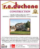 r.e.duchener.c.cNewaHeraldCONSTRUCTIONsheat2018Cholce- Quality workmanship since 1977ROOFING  SIDING  FREE ESTIMATES  FULLY INSUREDR. E. Duchene Construction Inc. is a family-owned exterior contractingcompany with over 40 years experience specializing in residential roofing,siding, gutters, and vinyl replacement windows. We are committed toproviding quality service, and the finest craftsmanship in the industry.ATLAS815-722-2821www.reducheneinc.comDESIGNER SophcaoSHINGLESOWENSCORNINGFax (815) 230-4943duchenel121@att.netReaders r.e.duchene r.c.c Newa Herald CONSTRUCTION sheat 2018 Cholce - Quality workmanship since 1977 ROOFING  SIDING  FREE ESTIMATES  FULLY INSURED R. E. Duchene Construction Inc. is a family-owned exterior contracting company with over 40 years experience specializing in residential roofing, siding, gutters, and vinyl replacement windows. We are committed to providing quality service, and the finest craftsmanship in the industry. ATLAS 815-722-2821 www.reducheneinc.com DESIGNER Sophcao SHINGLES OWENS CORNING Fax (815) 230-4943 duchenel121@att.net Readers
