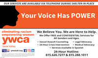 OUR SERVICES ARE AVAILABLE VIA TELEPHONE DURING SHELTER-IN-PLACEYour Voice Has POWEReliminating racismempowering womenWe Believe You. We are Here to Help.We Offer FREE and CONFIDENTIAL Services forAll Genders and Ages.ywca Sexual Assault Counseling 24-Hour Crisis Intervention Legal Advocacy Medical AdvocacySauk Valley Services available in SpanishUnitedWayywsauk.org fo in24-Hour Hotline:This project was supported by Grant #2017VA GX0048, awarded by the Office for Victims ofCnme. Office of jusbce Programs, US Depantment of Justice, thróugh the anois Crminalhusoce nformation Authonty Ponts of vew or opirios contained wthin thes document arethose of the author and do not necessaryrepresent the official porston or policies of the usDepartment of justice, or the iinois Crimihal fustice Information Authority.815.626.7277 & 815.288.1011SSTE OUR SERVICES ARE AVAILABLE VIA TELEPHONE DURING SHELTER-IN-PLACE Your Voice Has POWER eliminating racism empowering women We Believe You. We are Here to Help. We Offer FREE and CONFIDENTIAL Services for All Genders and Ages. ywca  Sexual Assault Counseling  24-Hour Crisis Intervention  Legal Advocacy  Medical Advocacy Sauk Valley  Services available in Spanish United Way ywsauk.org fo in 24-Hour Hotline: This project was supported by Grant #2017VA GX0048, awarded by the Office for Victims of Cnme. Office of jusbce Programs, US Depantment of Justice, thróugh the anois Crminal husoce nformation Authonty Ponts of vew or opirios contained wthin thes document are those of the author and do not necessaryrepresent the official porston or policies of the us Department of justice, or the iinois Crimihal fustice Information Authority. 815.626.7277 & 815.288.1011 SSTE