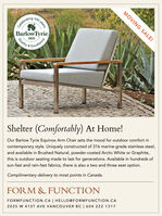 MOVING SALE!ColebratingBarlowTyrieQualityExcellence100 years1920Shelter (Comfortably) At Home!Our Barlow Tyrie Equinox Arm Chair sets the mood for outdoor comfort incontemporary style. Uniquely constructed of 316 marine-grade stainless steel,and available in Brushed Natural, powder-coated Arctic White or Graphite,this is outdoor seating made to last for generations. Available in hundreds ofsun-fast and rain-fast fabrics, there is also a two and three seat option.Complimentary delivery to most points in Canada.FORM & FUNCTIONFORMFUNCTION.CA | HELLO@FORMFUNCTION.CA2035 W 41ST AVE VANCOUVER BC | 604 222 1317 MOVING SALE! Colebrating BarlowTyrie Quality Excellence 100 years 1920 Shelter (Comfortably) At Home! Our Barlow Tyrie Equinox Arm Chair sets the mood for outdoor comfort in contemporary style. Uniquely constructed of 316 marine-grade stainless steel, and available in Brushed Natural, powder-coated Arctic White or Graphite, this is outdoor seating made to last for generations. Available in hundreds of sun-fast and rain-fast fabrics, there is also a two and three seat option. Complimentary delivery to most points in Canada. FORM & FUNCTION FORMFUNCTION.CA | HELLO@FORMFUNCTION.CA 2035 W 41ST AVE VANCOUVER BC | 604 222 1317