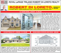 "ROYAL LEPAGE ROYAL LEPAGE TRILAND ROBERT DI LORETO REALTYTRILANDROBER1DI LORETO REALTYIndependently Owned & Operated BrokerageROBERT DI LORETO, BROKER OFRECORD519.657.9970 / rob@robdiloreto.com / www.wannabuyahouse.com121 EDWIN DRIVE, LONDON - $1,298,000HIGHLAND GREEN ESTATES - exquisite 2yr newcustom built 5 brm, 5 bath 2-st home w/almost5000sf of luxuriously appointed living space on3 levels! Contemporary styling & timeless eleganceboasts open concept layout, hardwood & tile, neutraldécor, custom glass enclosed main floor wine cellar,stunning kitchen w/concealed butlers pantry &barista station, conservatory style dining room w/coffered ceiling; upper level brms all w/ensuites incl.fabulous master w/5pc lux ens & massive designercloset; finished lower level w/wet bar & mediaroom- ideal for in-law set up; fenced yard w/sprinkler system & deck + more. Steps to HIGHLANDGOLF & COUNTRY CLUB, LHSC Hospitals & more!22 SCOTTSDALE ST., LONDON - $1,195,000GRAND BEND (42 BROOKLAWN DRIVE) - $599,900LAMBETH - Beautiful & Sprawling 4 brm, 4 bath one floor executive estateboasting over 3500SF of fabulous main floor + stunning professionally finishedopen concept lower level all on private park-like 1/2 acre setting! Features:remodelled kitchen & baths, hardwood floors, oversized windows, 3 fireplaces,8-seat wet bar, games area, hot tub & more!Currently under construction in great community of ""Newport Landing"" only stepsto grocery, pharmacy & more + leisurely stroll to main street & beach! Fabulousdesign features 2+1 brms, 3 full baths one floor w/oversized double garage, openconcept, hardwood & tile, high ceilings, gas f/place, finished lower + covereddeck, more! Be in for summer. Other lots available. Call for details. ROYAL LEPAGE ROYAL LEPAGE TRILAND ROBERT DI LORETO REALTY TRILANDROBER1 DI LORETO REALTY Independently Owned & Operated Brokerage ROBERT DI LORETO , BROKER OF RECORD 519.657.9970 / rob@robdiloreto.com / www.wannabuyahouse.com 121 EDWIN DRIVE, LONDON - $1,298,000 HIGHLAND GREEN ESTATES - exquisite 2yr new custom built 5 brm, 5 bath 2-st home w/almost 5000sf of luxuriously appointed living space on 3 levels! Contemporary styling & timeless elegance boasts open concept layout, hardwood & tile, neutral décor, custom glass enclosed main floor wine cellar, stunning kitchen w/concealed butlers pantry & barista station, conservatory style dining room w/ coffered ceiling; upper level brms all w/ensuites incl. fabulous master w/5pc lux ens & massive designer closet; finished lower level w/wet bar & media room- ideal for in-law set up; fenced yard w/ sprinkler system & deck + more. Steps to HIGHLAND GOLF & COUNTRY CLUB, LHSC Hospitals & more! 22 SCOTTSDALE ST., LONDON - $1,195,000 GRAND BEND (42 BROOKLAWN DRIVE) - $599,900 LAMBETH - Beautiful & Sprawling 4 brm, 4 bath one floor executive estate boasting over 3500SF of fabulous main floor + stunning professionally finished open concept lower level all on private park-like 1/2 acre setting! Features: remodelled kitchen & baths, hardwood floors, oversized windows, 3 fireplaces, 8-seat wet bar, games area, hot tub & more! Currently under construction in great community of ""Newport Landing"" only steps to grocery, pharmacy & more + leisurely stroll to main street & beach! Fabulous design features 2+1 brms, 3 full baths one floor w/oversized double garage, open concept, hardwood & tile, high ceilings, gas f/place, finished lower + covered deck, more! Be in for summer. Other lots available. Call for details."
