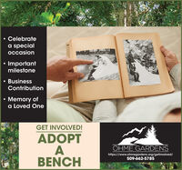 Celebratea specialoccasion ImportantmilestoneBusinessContributionMemory ofa Loved OneGET INVOLVED!ADOPTABENCHOHME GARDENShttps://www.ohmegardens.org/getinvolved/509-662-5785 Celebrate a special occasion  Important milestone Business Contribution Memory of a Loved One GET INVOLVED! ADOPT A BENCH OHME GARDENS https://www.ohmegardens.org/getinvolved/ 509-662-5785