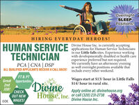 OvernightSLEEPPositions!HIRING EVERYDAY HEROES !Divine House Inc. is currently acceptingHUMAN SERVICE applications for Human Service Techniciansin our Little falls sites. Experience workingwith developmentally disabled or health careexperience preferred but not required.We currently have an afternoon/ eveningTECHNICIANPCA | CNA | DSPALL QUALIFIED APPLICANTS RECEIVE A CALL BACK! as well overnight positions available thatinclude every other weekend.FT & PTGreat Opportunities.2ndWages start at $13/ hour in Little Falls$14/ hour in rural site.DivineHouse, Inc.JOB!Apply online at: divinehouse.orgCECKOUT NEWWAGES!or call (320) 231-2738Divine House Inc.EOE Overnight SLEEP Positions! HIRING EVERYDAY HEROES ! Divine House Inc. is currently accepting HUMAN SERVICE applications for Human Service Technicians in our Little falls sites. Experience working with developmentally disabled or health care experience preferred but not required. We currently have an afternoon/ evening TECHNICIAN PCA | CNA | DSP ALL QUALIFIED APPLICANTS RECEIVE A CALL BACK! as well overnight positions available that include every other weekend. FT & PT Great Opportunities. 2nd Wages start at $13/ hour in Little Falls $14/ hour in rural site. Divine House, Inc. JOB! Apply online at: divinehouse.org CECK OUT NEW WAGES! or call (320) 231-2738 Divine House Inc. EOE