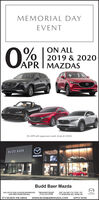MEMORIAL DAYEVENTON ALL2019 & 2020APRI MAZDAS0% APR with approved credit. Ends 6/1/2020.BUDD BAERmazDaBudd Baer MazdaLOG ON TO OUR 24 HOUR SHOWROOMAND VIEW OTHER SPECIALSTHE HONEST DEALEREXIT 19A OFF-79/70 RT. 19571 MURILAND AVE. WASH. PA(724) 222-0700IT'S WORTH THE DRIVEwww.BUDDBAERMAZDA.COMAPPLY NOW MEMORIAL DAY EVENT ON ALL 2019 & 2020 APRI MAZDAS 0% APR with approved credit. Ends 6/1/2020. BUDD BAER mazDa Budd Baer Mazda LOG ON TO OUR 24 HOUR SHOWROOM AND VIEW OTHER SPECIALS THE HONEST DEALER EXIT 19A OFF-79/70 RT. 195 71 MURILAND AVE. WASH. PA (724) 222-0700 IT'S WORTH THE DRIVE www.BUDDBAERMAZDA.COM APPLY NOW