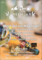 /greenjarak@greenjar. akEST.2017YGREEN JARKCANNABIS RETAILMatauuska VallyAloskoCheck out our May Deals!Sundays - 10% off CBD ProductsMondays - 15% off All GlassTuesdays - 10% off CartridgesWednesdays -10%o off AccessoriesM yFrontiersmanBEST ofthe VALLEY17 18 19 *.907-631-3800Open 7 days a WeekCurrent Hours 12p-7p Until Further Noticewww.GreenJarAK.com4901 E. Blue Lupine Dr. Ste. E Wasilla, Alaska 99654MRIJUANA HAS TOKICATING ETECTS AND ME BE HABE FORMING. MARIJUMNA IMPARSCONEEN ONCOORDINATION AND JUDGEMENTDO NOT OPERATEA VEHICLE OR MCHINERY UNDER ITS INUENCE FOR UGE IY ADULTS TWENTYONE AND OLDER KEEP OUT OF REACHOF CHLOREN.THERE ARE HEALTH RISKS ASSOCATEDWITH THE CONGUMPTION OF MARANA AMRIAUANA SHOULD NOT BE USED BY WOMENWHO ARE PREGNANT OR BREASTFEEDING /greenjarak @greenjar. ak EST. 2017 YGREEN JARK CANNABIS RETAIL Matauuska Vally Alosko Check out our May Deals! Sundays - 10% off CBD Products Mondays - 15% off All Glass Tuesdays - 10% off Cartridges Wednesdays -10%o off Accessories M y Frontiersman BEST of the VALLEY 17 18 19 *. 907-631-3800 Open 7 days a Week Current Hours 12p-7p Until Further Notice www.GreenJarAK.com 4901 E. Blue Lupine Dr. Ste. E Wasilla, Alaska 99654 MRIJUANA HAS TOKICATING ETECTS AND ME BE HABE FORMING. MARIJUMNA IMPARSCONEEN ONCOORDINATION AND JUDGEMENT DO NOT OPERATEA VEHICLE OR MCHINERY UNDER ITS INUENCE FOR UGE IY ADULTS TWENTYONE AND OLDER KEEP OUT OF REACHOF CHLOREN. THERE ARE HEALTH RISKS ASSOCATEDWITH THE CONGUMPTION OF MARANA AMRIAUANA SHOULD NOT BE USED BY WOMENWHO ARE PREGNANT OR BREASTFEEDING