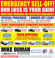 EMERGENCYOUR LOSSSELL-OF!IS YOUR GAIN!ADDITIONAL MEMORIAL DAY INCENTIVES AVAILABLE!SPECIAL PURCHASE - 1 OWNER OFF LEASELOW MILEAGEFACTORY WARRANTYLIKE NEW CONDITIONNEW CAR FINANCINGALL MAKES AND MODELSOVER 400 IN STOCKSAVE THOUSANDS! COMPARE ANYWHERE!2017 CHEVY SILVERADO 4WD 2017 HONDA PILOT EX-L AWDDOUBLE CAB, 31K MILES, STKI518122017 RAM 1500 4WD25K MILES, STKAS18132017 JEEP GRD CHEROKEE LAREDO36K MILES, STK#518194WD, 43K MILES, STK#51853SALE PRICE$23,905SALE PRICE$23,986SALE PRICE$21,286SALE PRICE$19,771DOOR BUSTERS!NO REASONABLENO CASH ORTRADE NEEDEDReliable Dependable - TransportationCall Now! These Bargains Will Not Last!2017 MITSUBISHI OUTLANDER SPORT 2006 CHRYSLER 300 LIMITEDOFFER REFUSED2014 KIA SOUL FWD2013 FORD ESCAPE SESTKAS0744-1STKAS1791STK#51871-1STKAM253-1ONLY$9,924ONLY$5,990ONLYONLY$6,981$5,899MIKE DUMANWe Ane Celebrating AAUTO SUPERSTORE The Du-Man's!MITSUBISHIMOTORS1-866-614-1111 2300 Godwin Blvd  SuffolkANRIVERSADrive your Ambition*SALE PRICES EXPIRE 5 DAYS AFTER PUBLICATION. PRICES DO NOT INCLUDE TAX, TAGS AND S479 PROCESSING FEE MUST PRESENT AD AT TIME OF SALE ANDMikeDuman.comCANNOT BE COMBINED WITH OTHER OFFERS OA DISCOUNTS. PAYMENTS BASED ON 75 MONTHS O 45% WITH 10% DOWN CASH OR TRADE AND SUBJECT TOCREDIT APPROVAL MSAP IS BASED ON KELLY BLUE BOOK, WHEN ACTUAL INVOICE IS NOT AVAILABLE, AND IS NOT GUARANTEED TO BE ACCURATE EMERGENCY OUR LOSS SELL-OF! IS YOUR GAIN! ADDITIONAL MEMORIAL DAY INCENTIVES AVAILABLE! SPECIAL PURCHASE - 1 OWNER OFF LEASE LOW MILEAGE FACTORY WARRANTY LIKE NEW CONDITION NEW CAR FINANCING ALL MAKES AND MODELS OVER 400 IN STOCK SAVE THOUSANDS! COMPARE ANYWHERE! 2017 CHEVY SILVERADO 4WD 2017 HONDA PILOT EX-L AWD DOUBLE CAB, 31K MILES, STKI51812 2017 RAM 1500 4WD 25K MILES, STKAS1813 2017 JEEP GRD CHEROKEE LAREDO 36K MILES, STK#51819 4WD, 43K MILES, STK#51853 SALE PRICE $23,905 SALE PRICE $23,986 SALE PRICE $21,286 SALE PRICE $19,771 DOOR BUSTERS! NO REASONABLE NO CASH OR TRADE NEEDED Reliable Dependable - Transportation Call