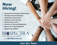 NowHiring! Spray Dryer/Chemical Operators Quality Control Analysts Laboratory Supervisor Director of Purchasing Quality ASsurance Director of Human Resources Research & Development Regulatory AffairsBIOSPECTRAPremium Pharmaceutical Ingredientswww.BioSpectra.usJoin Our Team Now Hiring!  Spray Dryer/Chemical Operators  Quality Control Analysts  Laboratory Supervisor  Director of Purchasing  Quality ASsurance  Director of Human Resources  Research & Development  Regulatory Affairs BIOSPECTRA Premium Pharmaceutical Ingredients www.BioSpectra.us Join Our Team
