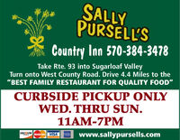 """SALLYPURSELL'SCountry Inn 570-384-3478Take Rte. 93 into Sugarloaf ValleyTurn onto West County Road. Drive 4.4 Miles to the""""BEST FAMILY RESTAURANT FOR QUALITY FOOD""""CURBSIDE PICKUP ONLYWED. THRU SUN.11AM-7PMwww.sallypursells.comDISCOVERMasterCard VISANEwote SALLY PURSELL'S Country Inn 570-384-3478 Take Rte. 93 into Sugarloaf Valley Turn onto West County Road. Drive 4.4 Miles to the """"BEST FAMILY RESTAURANT FOR QUALITY FOOD"""" CURBSIDE PICKUP ONLY WED. THRU SUN. 11AM-7PM www.sallypursells.com DISCOVER MasterCard VISA NEwote"""
