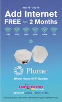 May 18 - July 10Add InternetFREE for 2 Months10M40M100M200M500M1GIGG PlumeWhole-Home Wi-Fi SystemSERVICE ELECTRICCABLEVISIONsecv.com/speed  855.474.7328Plume requires SECV Internet service. Other restrictions apply. Visit secv.com for details. May 18 - July 10 Add Internet FREE for 2 Months 10M 40M 100M 200M 500M 1GIG G Plume Whole-Home Wi-Fi System SERVICE ELECTRIC CABLEVISION secv.com/speed  855.474.7328 Plume requires SECV Internet service. Other restrictions apply. Visit secv.com for details.