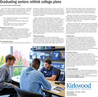 """Graduating seniors rethink college plansSponsored by Kirkwood Community CollegeNow what? That's a question area graduates - and their attending a college out of the area, or even out of state,parents - are asking as they consider how the COVID-19pandemic will impact plans for college this fall. They'renot alone. An April study by Niche, a nationallyrespected firm specializing in college research, showedthat:been offering quality online courses and programs for20 years, so we were well prepared to quickly move allstudents online and keep them on track to finish theare now wanting to explore nearby options that are moreeconomical. At Kirkwood, the cost of a degree becomeseven more affordable when you factor in grants, financial semester without delaying their educational progress.aid and the S3 million in scholarships Kirkwood awardsannually to students.Moving forward there are still a lot of unknowns inhow colleges will offer classes this fall. To Lamb, if othercolleges end up with moving or keeping classes online, 57% of high school seniors are reconsidering""""Many students are discovering how communitycolleges really can be a great choice, especially in today's it makes more sense than ever for students to considerhigher ed environment,"""" said Espinoza. """"For example,Kirkwood's tuition is a fraction of the cost compared tomost four-year colleges, including many that are five toten times more expensive. We even have 29 tuition-freedegrees in high-demand areas including health care,business, agriculture and industrial technologies. In fact, necessary, we are prepared to extend our online learninglast year more than 800 students in these programs paidnothing in tuition. Zero dollars. All thanks to the LastDollar Scholarship that's available to recent graduates as you'd be saving thousands of dollars with remote classesthe colleges on their list 38% are considering choosing a college closercommunity colleges this year.to home 89% of seniors are more concerned aboutbeing ab"""