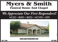 Myers & SmithFuneral Home And ChapelWe Appreciate Our First Responders!!HCSO  BSPD  BSFD  HCVFD  DPSwww.myersandsmith.com301E. 24th267-8288267863 Myers & Smith Funeral Home And Chapel We Appreciate Our First Responders!! HCSO  BSPD  BSFD  HCVFD  DPS www.myersandsmith.com 301E. 24th 267-8288 267863