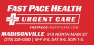 FAST PACE HEALTHURGENT CAREFASTPACEURGENTCARE.COMMADISONVILLE 919 NORTH MAIN ST(270) 228-0592| M-F 8-8, SAT 8-6, SUN 1-5. FAST PACE HEALTH URGENT CARE FASTPACEURGENTCARE.COM MADISONVILLE 919 NORTH MAIN ST (270) 228-0592| M-F 8-8, SAT 8-6, SUN 1-5.