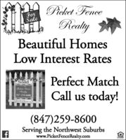 Picket FenceForaleRealyBeautiful HomesLow Interest RatesSoldPerfect MatchFor SalePicket FenceRealty847-259-8600Call us today!PicketfeaceRealty.com(847)259-8600Serving the Northwest Suburbswww.PicketFenceRealty.com Picket Fence For ale Realy Beautiful Homes Low Interest Rates Sold Perfect Match For Sale Picket Fence Realty 847-259-8600 Call us today! PicketfeaceRealty.com (847)259-8600 Serving the Northwest Suburbs www.PicketFenceRealty.com