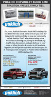 PUKLICH CHEVROLET BUICK GMCTRADITION. VALUES. FAMILY TIES.puklichCHEVROLETEXPERIENCETHE NEW BUICKGMC morsou. suFor years, Puklich Chevrolet Buick GMC in Valley Cityhas been there for you & we're here for you now. Ourtop priority continues to be to keep our communitysafe & healthy. That's why we are taking extrameasures in cleaning our facility to minimize anyhealth risks. Convenient pickup & delivery to yourhome or office for sales & service is still available.Together, we will get through this and be stronger forit. Thank you from everyone at Puklich Chevrolet BuickGMC in Valley City.NEW 2020 CHEVROLETNEW 2020 GMCSIERRA 1500 CREWCAB MODELSSILVERADO 1500 CREWCAB MODELSFor Well-Qualified BuyersFor Well-Qualified Buyers0% APR for 84 Months*PLUS 120 Day0% APRfor 84 Months*Payment Deferral*0% APR Financing avalable for 84 months with apperoved credit on select models. Not al buyers will qualfy. S11.90 per month per $1,000 financedregardiess of down payment. Must take delvery by 060/20. On select models with approved oredit, knterest acorues fom date of parchase. Exdudestax, tag, itle and desler fee. Prior sales enduded. Offer cannot be combined. Net all customers will qualily Ser dealer for detailk. Expies 06:01/20.CHEVOLETGMC oEXPERIENCETHE NEW BUICK721 W. MAIN STREETVALLEY CITY, ND 58072puklichShowroom Moun(701)845-3071Monday Friday 8:00 AM-30 PMSaturday R00 AM- 200 PHSunday Cesedwww.PuklichValleyCity.com PUKLICH CHEVROLET BUICK GMC TRADITION. VALUES. FAMILY TIES. puklich CHEVROLET EXPERIENCE THE NEW BUICK GMC morsou. su For years, Puklich Chevrolet Buick GMC in Valley City has been there for you & we're here for you now. Our top priority continues to be to keep our community safe & healthy. That's why we are taking extra measures in cleaning our facility to minimize any health risks. Convenient pickup & delivery to your home or office for sales & service is still available. Together, we will get through this and be stronger for it. Thank you from everyone at Puklich 