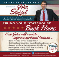 JohnStofelREPUBLICANYour Candidate for House District 50INDIANA STATE REPRESENTATIVEBRING YOUR STATEHOUSEBack HomeHow John willwork toimprove northeast Indiana .Save for and invest in the future Let local communities make local decisionsEncourage local input on state legislation Vote bu,Strengthen our agricultural economyImprove our infrastructure...JUNE 2STOFFELFORSTATEREP.COM f /STOFFELFORSTATEREPStoffelForStateRep@gmail.com | (260) 519-1787Authorized and paid for by the Friends of John Stoffel John Stofel REPUBLICAN Your Candidate for House District 50 INDIANA STATE REPRESENTATIVE BRING YOUR STATEHOUSE Back Home How John willwork to improve northeast Indiana . Save for and invest in the future  Let local communities make local decisions Encourage local input on state legislation Vote bu, Strengthen our agricultural economy Improve our infrastructure ... JUNE 2 STOFFELFORSTATEREP.COM f /STOFFELFORSTATEREP StoffelForStateRep@gmail.com | (260) 519-1787 Authorized and paid for by the Friends of John Stoffel