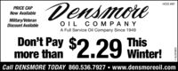 DensmoreHOD #81PRICE CAPNow AvailableMilitary/VeteranDiscount AvailableOIL COM PANYA Full Service Oil Company Since 1949Don't Pay Thismore than$2.29Winter!Call DENSMORE TODAY 860.536.7927  www.densmoreoil.comD863579-1 Densmore HOD #81 PRICE CAP Now Available Military/Veteran Discount Available OIL COM PANY A Full Service Oil Company Since 1949 Don't Pay This more than $2.29 Winter! Call DENSMORE TODAY 860.536.7927  www.densmoreoil.com D863579-1