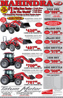 "MAHINDRASelling Faem Tractor Push MoreMAHINDRA5555 4WDANDTO SERVEE Pull MoneIn The World! Lm are7R Fowertrain Wanranty on Most Tractor SerlesMOST MAHINDRA TIER 4 TRACTORS HAVE NO DPF, REGEN, OR DEF392 09mTier 4AVIONo DPF orRegenSE N wOAlaade, 10% DOWN, 84 MO FINANCING WACCALL FORCASH PRICEbie3pl hhONLY1 LEFTMAHINDRA 3550 PST MAHINDRA PACKAGE DEALSMENTS AWLAS0HP, WD, w/ouder, 1212 powenhuttle trans,Iset remotes, 2700 bs lider lit capacity3,00seSpt hitch, 4999 b tractor weightAT THISPRICE!Tier 4No DPF orAdd $29 per month toany Package Deal for 18""trailer w/ brakesRegenMAHINDRAeMax20S HST2 ND ederwMaindu'BrCEa$426O DOWN, 84 MO FINANCING WAC$19974Call forCash PriceO DOWN, 84 MO FINANCING WACMAHINDRA 6075 PST71 HP, 4WD, w/koader, 12a12 powendutle tans2sets remotes, 3500 s. kader lit capacity, 450 .e pe hich, 646 traor weightMAHINDRAeMax25 HST25 HE ONtander wMahinda InuhCra on Bade$222Tier 4No DPF orCall forCash PriceRegenO DOWN, 84 MO FINANCING WAC$497mMAHINDRA1626 SHUTTLEAO.S DwLooler, wMahindra Brah Cater&S Bo RdrO DOWN, 84 MO FINANCING WAC$27505Call forCash PriceO DOWN, 84 MO FINANCING WACMAHINDRA 8090 PST CAB915 HP. 4ND, cab w/heat & ait, leader, 1212 powenhutletrans, 2 sets nemote 4200 b Loader let capacity, 5.500 lbe3pehisch, Kie Ibs tractoe weightMAHINDRA1626 HSTTier 4No DPF ora ND, wlooder,wMahindara Cuer$2891RegenCall forCash PriceO DOWN, 84 MO FINANCING WAC$7099O DOWN, 84 MO FINANCING WACMAHINDRA1635 SHUTTLEAMO.HE, NDLadec wMahindn Srah CerS oadeMAHINDRA 8100 PST CAB100 HP, AIND, cab w/heat & ait kader, 1212 powershuterans, 2 sets nemotes 4200 . loader ift capacity. 5500 bs3pt. hinch, R6 . trator weight$308Call forCash PriceO DOWN. 84 MO FINANCING WACTier 4No DPF orUSED EQUIPMENT(M MO LAIARKMAINDRAI D er522.900RegenMMAHINDKA HE D r.519.300MAENDRA HE WD eMMONIANA RLRNweMAINDRA CAL WDd.S1400$767SIL00$12.900MAENDRA HED dnSI8900O DOWN, 84 MO FINANCING WAC MMINRA SIR w wade512900SI1.900Tatum Matord induling al Mahinde Cp nd SlnMAENIRAOWIRSEND er$21.900MNH NORKMASTER N l nMAHINDRA SUPERIORPERFORMANCE:COmpanyFARM TOOLS SINCE 1889Mahindra eny cpnnts nghRise Kep right o permingday afher day931 N. BUS. HWY. 71ANDERSON, MO417-845-3563HOURS NF SS SAT S-NOON1033 W. HENRI DE TONTI BLVD(412 WEST). TONTITOWN, ARK479-361-9488HOURS MF 85 SAT S-NOONwww.tatummotor.come-mail: tatumentr@olemac.net eworkStundier chass CtebyKop you lewhle handing MAHINDRA Selling Faem Tractor Push More MAHINDRA 5555 4WD AND TO SERVE E Pull Mone In The World! Lm are 7R Fowertrain Wanranty on Most Tractor Serles MOST MAHINDRA TIER 4 TRACTORS HAVE NO DPF, REGEN, OR DEF 392 09m Tier 4 AVIO No DPF or Regen SE N wOAlaade, 10% DOWN, 84 MO FINANCING WAC CALL FOR CASH PRICE bie3pl hh ONLY 1 LEFT MAHINDRA 3550 PST MAHINDRA PACKAGE DEALS MENTS AWLA S0HP, WD, w/ouder, 1212 powenhuttle trans, Iset remotes, 2700 bs lider lit capacity 3,00seSpt hitch, 4999 b tractor weight AT THIS PRICE! Tier 4 No DPF or Add $29 per month to any Package Deal for 18"" trailer w/ brakes Regen MAHINDRA eMax20S HST 2 ND ederwMaindu'BrCEa $426 O DOWN, 84 MO FINANCING WAC $19974 Call for Cash Price O DOWN, 84 MO FINANCING WAC MAHINDRA 6075 PST 71 HP, 4WD, w/koader, 12a12 powendutle tans 2sets remotes, 3500 s. kader lit capacity, 450 . e pe hich, 646 traor weight MAHINDRA eMax25 HST 25 HE ONtander wMahinda InuhCra on Bade $222 Tier 4 No DPF or Call for Cash Price Regen O DOWN, 84 MO FINANCING WAC $497m MAHINDRA 1626 SHUTTLE AO. S DwLooler, wMahindra Brah Cater&S Bo Rdr O DOWN, 84 MO FINANCING WAC $27505 Call for Cash Price O DOWN, 84 MO FINANCING WAC MAHINDRA 8090 PST CAB 915 HP. 4ND, cab w/heat & ait, leader, 1212 powenhutle trans, 2 sets nemote 4200 b Loader let capacity, 5.500 lb e3pehisch, Kie Ibs tractoe weight MAHINDRA 1626 HST Tier 4 No DPF or a ND, wlooder,wMahindara Cuer $2891 Regen Call for Cash Price O DOWN, 84 MO FINANCING WAC $7099 O DOWN, 84 MO FINANCING WAC MAHINDRA 1635 SHUTTLE AMO. HE, NDLadec wMahindn Srah CerS oade MAHINDRA 8100 PST CAB 100 HP, AIND, cab w/heat & ait kader, 1212 powershute rans, 2 sets nemotes 4200 . loader ift capacity. 5500 bs 3pt. hinch, R6 . trator weight $308 Call for Cash Price O DOWN. 84 MO FINANCING WAC Tier 4 No DPF or USED EQUIPMENT (M MO LAIARK MAINDRAI D er 522.900 Regen MMAHINDKA HE D r. 519.300 MAENDRA HE WD e MMONIANA RLRNwe MAINDRA CAL WDd. S1400 $767 SIL00 $12.900 MAENDRA HED dn SI8900 O DOWN, 84 MO FINANCING WAC MMINRA SIR w wade 512900 SI1.900 Tatum Mator d induling al Mahinde Cp nd Sln MAENIRAOWIRSEND er $21.900 MNH NORKMASTER N l n MAHINDRA SUPERIOR PERFORMANCE: COmpany FARM TOOLS SINCE 1889 Mahindra eny cpnnts ngh Rise Kep right o perming day afher day 931 N. BUS. HWY. 71 ANDERSON, MO 417-845-3563 HOURS NF SS SAT S-NOON 1033 W. HENRI DE TONTI BLVD (412 WEST). TONTITOWN, ARK 479-361-9488 HOURS MF 85 SAT S-NOON www.tatummotor.com e-mail: tatumentr@olemac.net ework Stundier chass Cteby Kop you lewhle handing"