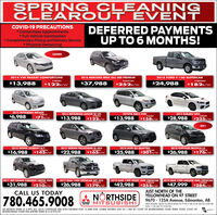 SPRING CLEANINGCLEAROUT EVENTCOVID-19 PRECAUTIONS*Contactless Appointments* Full Vehicle Sanitization* Complimentary Pickup and Delivery Service* Physical DistancingDEFERRED PAYMENTSUP TO 6 MONTHS!LOADED2014 VW PASSAT COMFORTLINE2018 FORD F-150 SUPERCAB$24,9882016 MERCEDES BENZ GLC 300 PREMIUMPLEC973911OM3053$13,988$1228/w$37,988$252B/W$1828/w2015 MITSUBISHI MIRAGETOYOTA RAV4 4WD$13,988 S158BW2015 SUBARU WRX$28,988 $2358/w2015 MITSUBISHI LANCER SE LTD$6,988184463$718/w$13,988$1228/wDVD'S2015 DODGE JOURNEY R/T$16,9882017 NISSAN PATHFINDER SL 4X4LOL1$22,988 $1658w2016 AUDI O5 QUATTRO$25,988 $2018w2018 CHRYSLER PACIFICA LX$26,988$145B/W$1768/w2017 JEEP GRAND CHEROKEE LIMITED 4WD$31,988CALL US TODAY2017 RAM 1500 CREWCAB SXT 4X4$26,988 s1798/w2019 RAM 1500 SPORT 4WD CREWCAB19M24022019 RAM 1500 LARAMIE 4WD CREWCAB1C0117E3819$2108/w$42,988 $255B/W$47,999 $2848/wJUST NORTH OF THEYELLOWHEAD ON 97 STREET780.465.9008NORTHSIDEMITSUBISHI9670 - 125A Avenue, Edmonton, ABSALE HOURS: MON TO FRI 8:30AM TO 9 PM  SAT 8:30 AM TO 6:00 PMSUN 11:00 AM TO 5:00 PM60 MONTH TERM 4.99% EG: 2015 CHRYSLER 200 STK1SE3850 FOR 13,988 FOR 122BW WORKS OUT TO 1,987.87 COST OF BORROWING OVER TERM. TOTAL COST OFBORROWING OVER THE ENTIRE TERM IS $15,975.87ouAMVIC SPRING CLEANING CLEAROUT EVENT COVID-19 PRECAUTIONS *Contactless Appointments * Full Vehicle Sanitization * Complimentary Pickup and Delivery Service * Physical Distancing DEFERRED PAYMENTS UP TO 6 MONTHS! LOADED 2014 VW PASSAT COMFORTLINE 2018 FORD F-150 SUPERCAB $24,988 2016 MERCEDES BENZ GLC 300 PREMIUM PLEC97391 1OM3053 $13,988 $1228/w $37,988 $252B/W $1828/w 2015 MITSUBISHI MIRAGE TOYOTA RAV4 4WD $13,988 S158BW 2015 SUBARU WRX $28,988 $2358/w 2015 MITSUBISHI LANCER SE LTD $6,988 184463 $718/w $13,988 $1228/w DVD'S 2015 DODGE JOURNEY R/T $16,988 2017 NISSAN PATHFINDER SL 4X4 LOL1 $22,988 $1658w 2016 AUDI O5 QUATTRO $25,988 $2018w 2018 CHRYSLER PACIFICA LX $26,988 $145B/W $1768/w 2017 JEEP GRAND CHEROKEE LIMITED 4WD $31,988 CALL US TODAY 2017 RAM 1500 CREWCAB SXT 4X4 $26,988 s1798/w 2019 RAM 1500 SPORT 4WD CREWCAB 19M2402 2019 RAM 1500 LARAMIE 4WD CREWCAB 1C01 17E3819 $2108/w $42,988 $255B/W $47,999 $2848/w JUST NORTH OF THE YELLOWHEAD ON 97 STREET 780.465.9008 NORTHSIDE MITSUBISHI 9670 - 125A Avenue, Edmonton, AB SALE HOURS: MON TO FRI 8:30AM TO 9 PM  SAT 8:30 AM TO 6:00 PM SUN 11:00 AM TO 5:00 PM 60 MONTH TERM 4.99% EG: 2015 CHRYSLER 200 STK1SE3850 FOR 13,988 FOR 122BW WORKS OUT TO 1,987.87 COST OF BORROWING OVER TERM. TOTAL COST OF BORROWING OVER THE ENTIRE TERM IS $15,975.87 ou AMVIC