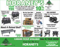 "HORANEY'S10HORANEY'SINGSince 1940THANK TO ALL HEALTHCARE, LAWENFORCEMENT AND FIRE& RESCUE EMPLOYEESYOUThroughoutMay*RESTRICTIONSMAY APPLYOklahoma Joe'sCharcoal GrillsAssortedDuke CannonWe Are Your BirdNEW SHIPMENT""JUDGE""Seed & FeedersLodge Cast Iron Cookware!$499Men's Soap &Body ProductsGreat for Dad!Headquarters!LÓDGED""RAMBLER""$18299Large Assortmentof ChimesHaveMosquitoes?Get theLargest Selectionin East Texas!Need A Raised Bed?Made by All SeasonsSpartan!$998 FT. TROUGHCURBSIDE PICKUP AVAILABLE! CALL IN YOUR ORDERCome See The Pros!HORANEY'S301 W. METHVIN ST.LONGVIEW, TX903.753.3661wwW.HORANEYS.COMHORANEY'S INCSince 1940 HORANEY'S 10 HORANEY'SING Since 1940 THANK TO ALL HEALTHCARE, LAW ENFORCEMENT AND FIRE & RESCUE EMPLOYEES YOU Throughout May *RESTRICTIONS MAY APPLY Oklahoma Joe's Charcoal Grills Assorted Duke Cannon We Are Your Bird NEW SHIPMENT ""JUDGE"" Seed & Feeders Lodge Cast Iron Cookware! $499 Men's Soap & Body Products Great for Dad! Headquarters! LÓDGE D ""RAMBLER"" $18299 Large Assortment of Chimes Have Mosquitoes? Get the Largest Selection in East Texas! Need A Raised Bed? Made by All Seasons Spartan! $99 8 FT. TROUGH CURBSIDE PICKUP AVAILABLE! CALL IN YOUR ORDER Come See The Pros! HORANEY'S 301 W. METHVIN ST. LONGVIEW, TX 903.753.3661 wwW.HORANEYS.COM HORANEY'S INC Since 1940"