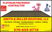 PLATINUM PREFERREDCONTRACTORA+OWENSCORNINGBBBACCREDITEDBUSINESSSMITH & MILLER ROOFING, LLCFlat Roofs  Shingles  Roofing Repairs  Gutters  SidingFree Estimates  InsuredBEST OFGREATERGPROBERT SMITH, Founder, West PittstonPITTSTON2019 Sundg Dingateh570-655-6710Established 1976PA 14508080958284 PLATINUM PREFERRED CONTRACTOR A+ OWENS CORNING BBB ACCREDITED BUSINESS SMITH & MILLER ROOFING, LLC Flat Roofs  Shingles  Roofing Repairs  Gutters  Siding Free Estimates  Insured BEST OF GREATER GP ROBERT SMITH, Founder, West Pittston PITTSTON 2019 Sundg Dingateh 570-655-6710 Established 1976 PA 145080 80958284