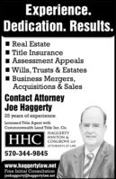 Experience.Dedication. Results.Real EstateTitle InsuranceAssessment AppealsI Wills, Trusts & EstatesI Business Mergers,Acquisitions & SalesContact AttorneyJoe Haggerty25 years of experienceLicensed Title Agent withCommonwealth Land Title Inc. Co.HAGGERTYHHCHINTON &COSGROVE LLPATTORNEYS AT LAW570-344-9845www.haggertylaw.netFree Initial Consultationjoehaggerty@haggertylaw.net Experience. Dedication. Results. Real Estate Title Insurance Assessment Appeals I Wills, Trusts & Estates I Business Mergers, Acquisitions & Sales Contact Attorney Joe Haggerty 25 years of experience Licensed Title Agent with Commonwealth Land Title Inc. Co. HAGGERTY HHC HINTON & COSGROVE LLP ATTORNEYS AT LAW 570-344-9845 www.haggertylaw.net Free Initial Consultation joehaggerty@haggertylaw.net